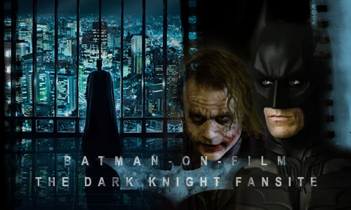 BATMAN ON FILM, 'The Dark Knight Fansite!' Est. 1998.
