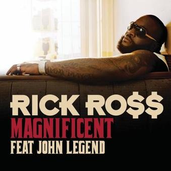 "RICK ROSS & JOHN LEGEND =  ""MAGNIFICENT"""
