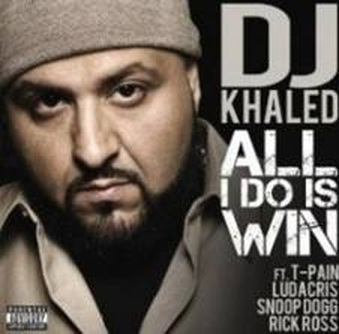 DJ KAHLED = ALL I DO IS WIN